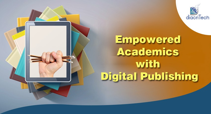 How Digital Publishing continues to empower academics