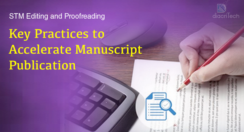 STM Editing and Proofreading – Key Practices to accelerate Manuscript Publication